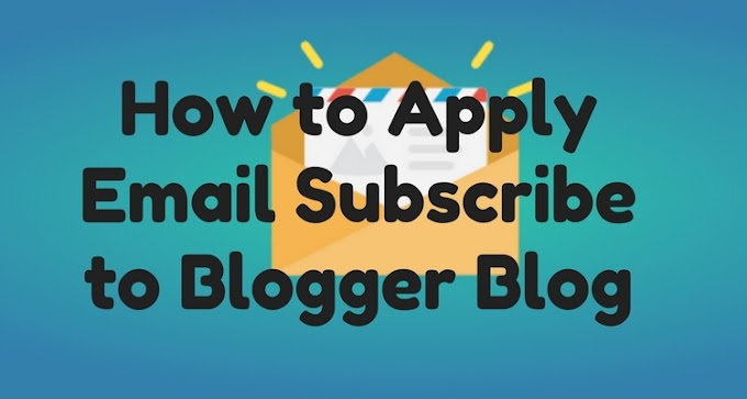 How to Apply Email Subscribe to Blogger Blog