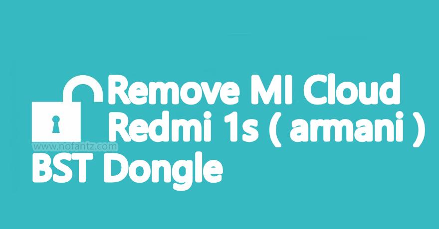 Cara Remove Mi Cloud Redmi 1s (armani) BST Dongle