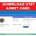 Download UTET Admit card 2019