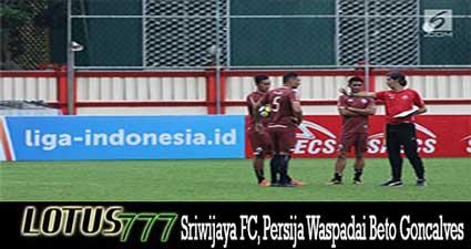 Sriwijaya FC, Persija Waspadai Beto Goncalves