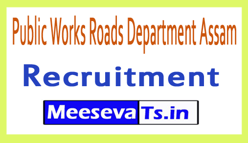 Public Works Roads Department Assam  Recruitment