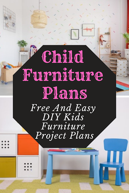 Free And Easy DIY Kids Furniture Project Plans