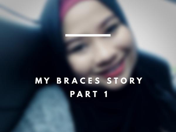 My Braces Story : Part 1 - Seorang Farah bergigi besi!