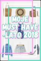 http://www.karyn.pl/2018/06/moje-must-have-lato-2018.html
