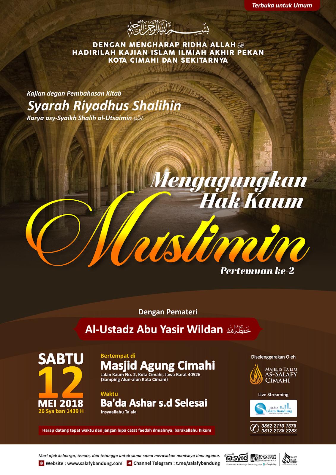 Kajian Masjid Agung Cimahi: Mengagungkan Hak Kaum Muslimin Pertemuan ke-2 (Pembahasan Kitab Riyadhus Shalihin)