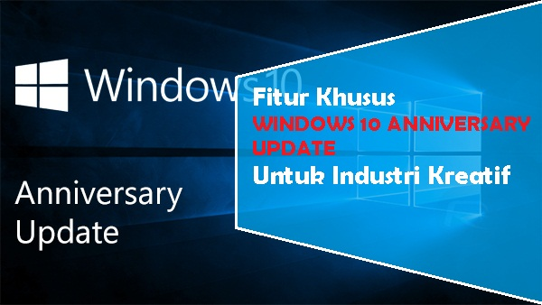 Fitur Windows 10 Anniversary Update