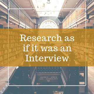 Research as if it was an Interview