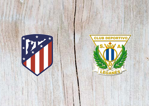 Atletico Madrid vs Leganes - Highlights 9 March 2019