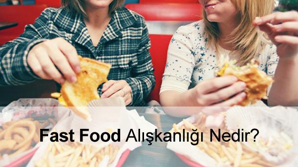Fast Food Alışkanlığı