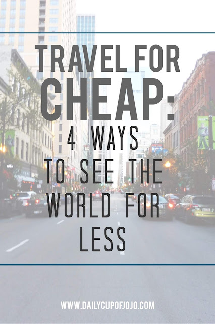 Travel For Cheap: 4 Ways To See The World For Less