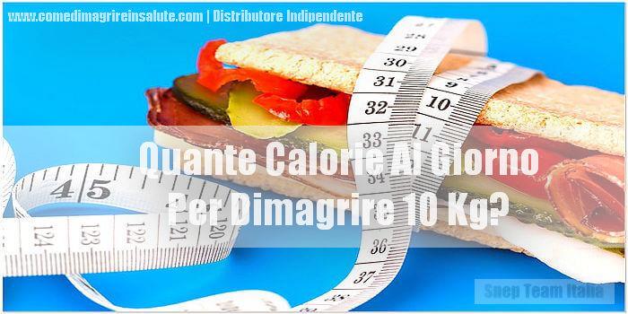 Quante Calorie Al Giorno Per Dimagrire 10 Kg