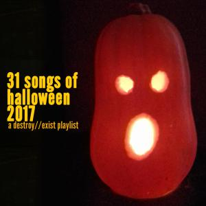 D//E Playlist: 31 Songs Of Halloween 2017