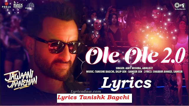 https://www.lyricsdaw.com/2020/01/ole-ole-20-lyrics-jawaani-jaaneman-2020.html