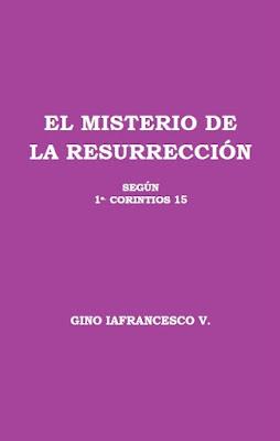Gino Iafrancesco V.-El Misterio De La Resurrección-