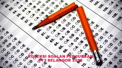 Koleksi Soalan Percubaan PT3 Selangor 2018 (Trial Paper)