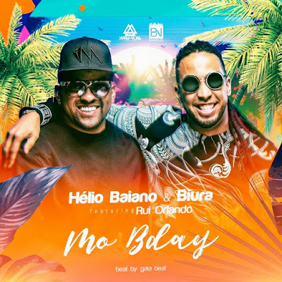 Hélio Baiano feat. Biura & Rui Orlando -Mo Bday (Afro Pop) 2018 [DOWNLOAD MP3]