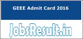 GEEE Admit Card 2016