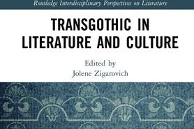 Gaming Events 2019 - OUT NOW: TransGothic in Literature and Culture, ed. Jolene Zigarovich (Routledge, 2017) - infogaming7.blogspot.com