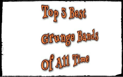 Top 3 Best Grunge Bands, Till Date | The Top 3 Lists