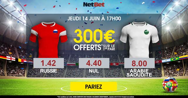 300 EUROS OFFERTS POUR PARIER SUR LE MATCH RUSSIE VS ARABIE SAOUDITE