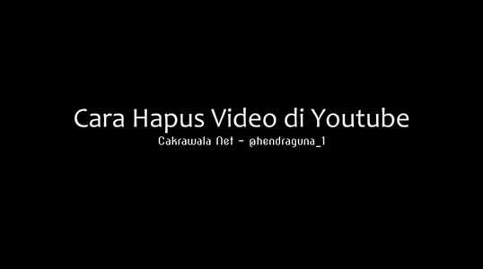 Cara Mudah Hapus Video di Youtube