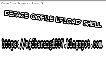 Deface qqfile upload shell | Ajibarang1337