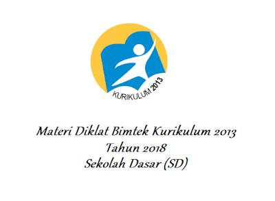 Materi Diklat Kurikulum 2013 Tahun 2018 Sekolah Dasar (SD)