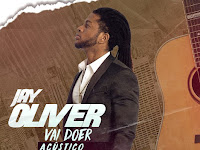 Jay Oliver - Vai Doer (Acústico) | Download