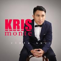 Lirik Lagu Kris Monte Cinta Suci