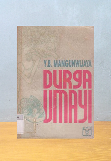 DURGA UMAYI, Y.B. Mangunwijaya