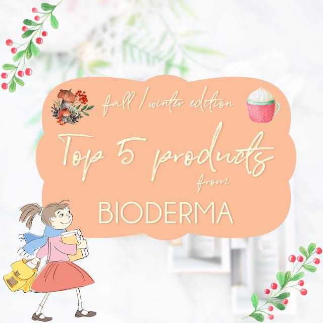 Top 5 products from Bioderma - skincare - ingrijirea pielii pe timp de toamna - iarna
