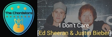 I DONT CARE Guitar Chords by | Ed Sheeran & Justin Bieber (Subtract)