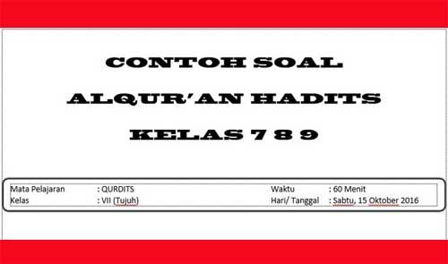 Contoh soal ulangan Al-Qur'an Hadits kelas 7 8 9