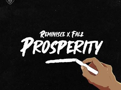 [MUSIC] Reminisce ft Falz – Prosperity