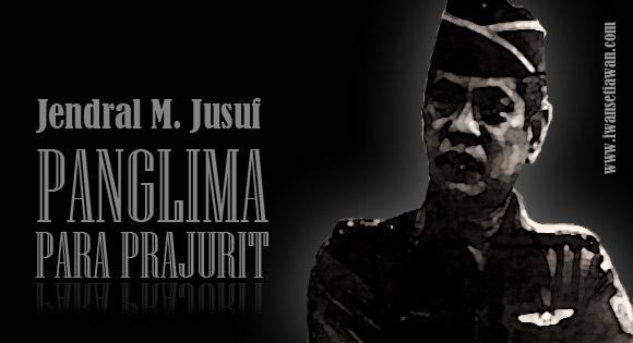 http://www.iwansetiawan.com/2016/05/jenderal-jusuf-prajurit-sejati.html