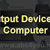 Output Device for compute by Abc4you