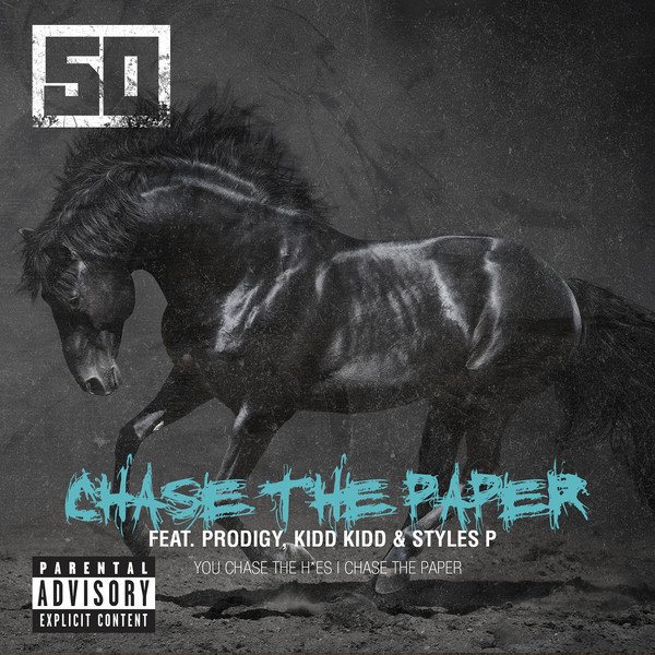 50 Cent - Chase the Paper (feat. Prodigy, Kidd Kidd & Styles P) - Single  Cover
