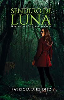Portada de Sendero de Luna novela de Patricia Díez Díez en la que se ve un bosque oscuro y una mujer que mira hacia atrás con sorpresa. Reseña de la novela en Cruce de Caminos