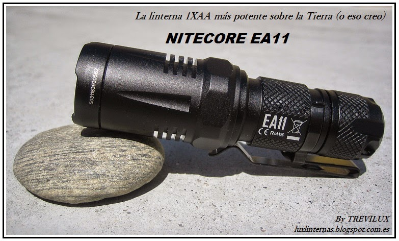 Nitecore EA11 Trevilux for luxlinternas.blogspot.com.es