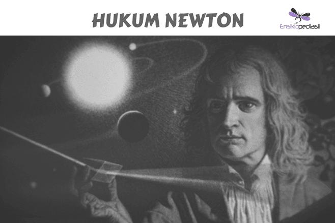 Hukum Newton (1,2,3) Pengertian, Bunyi, Rumus, Contoh Lengkap