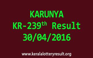 KARUNYA KR 239 Lottery Result 30-4-2016