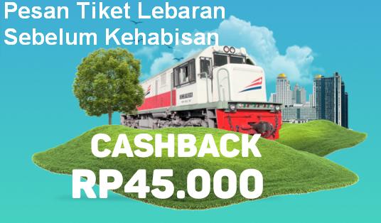 Tips Trik Beli Tiket Kereta Api Lebaran MURAH Dapat Cashback Rp 45.000 2018
