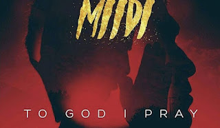 [Music] Miidi – To God I Pray