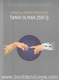Arkadi Strugatski, Boris Strugatski – Zor Şey Tanrı Olmak