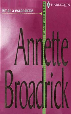 Annette Broadrick Amar A Escondidas Novelas Gratis