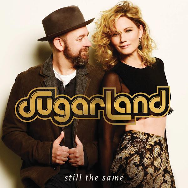 Sugarland - Still the Same - Single Cover