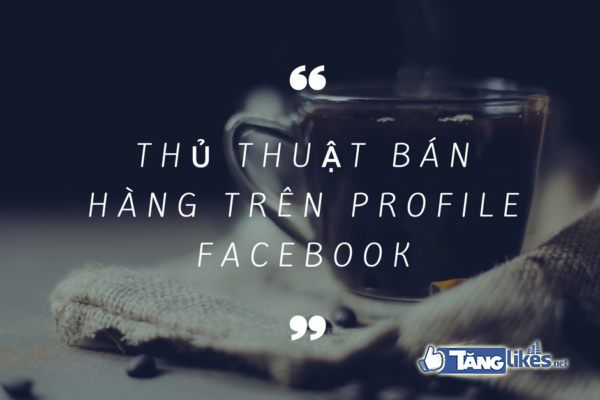 cach tang luot theo doi facebook