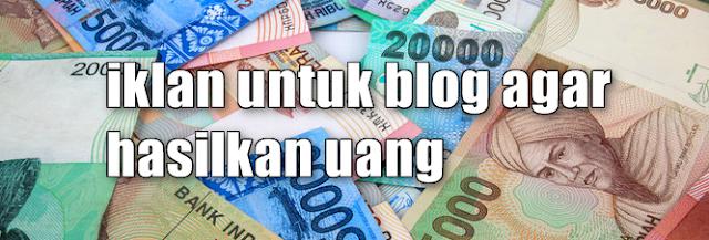 iklan untuk blog agar menghasilkan uang - adsense