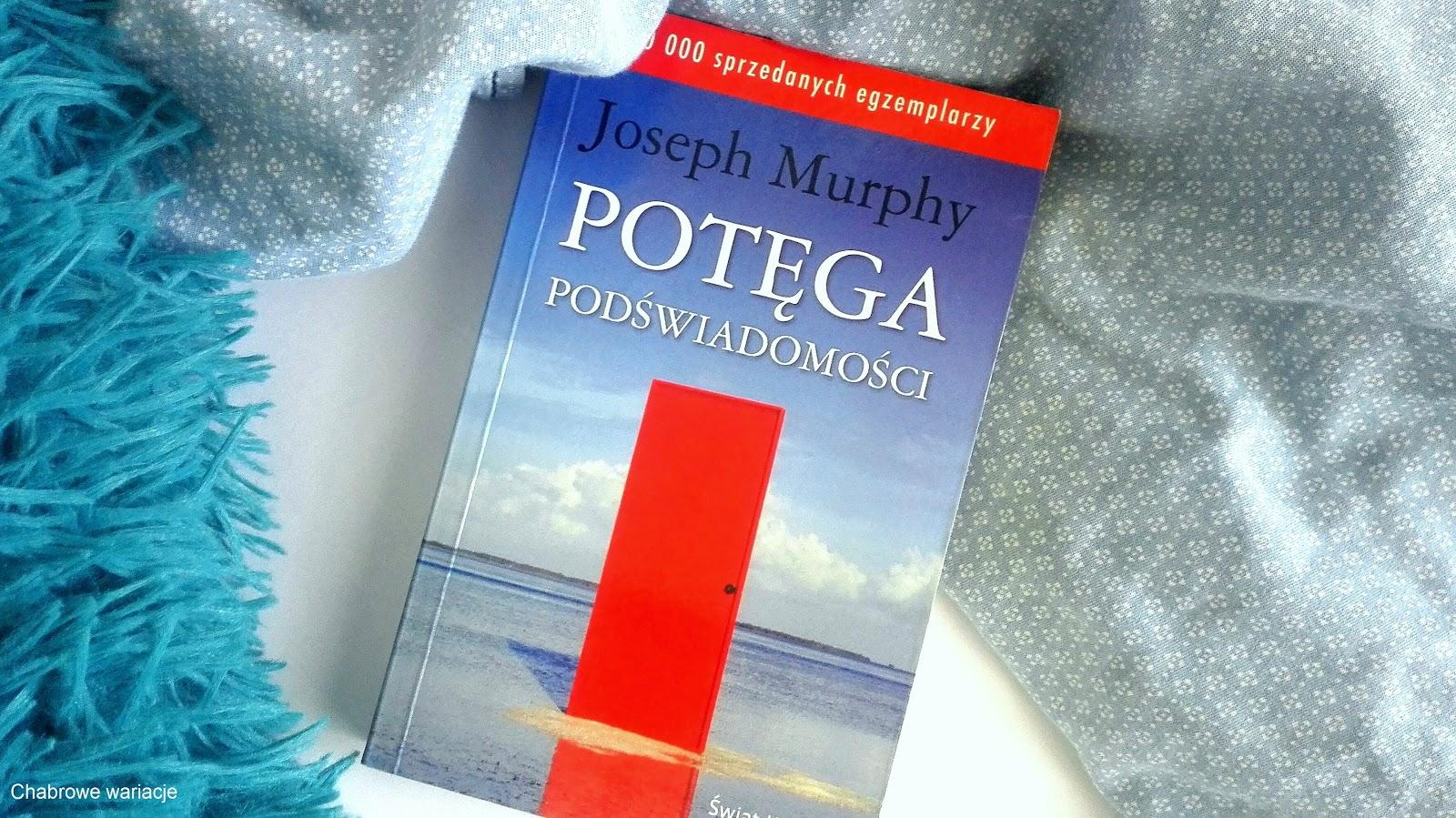 ,,Potęga podświadomości''- Joseph Murphy. Czy warto przeczytać?- zdecyduj sam.