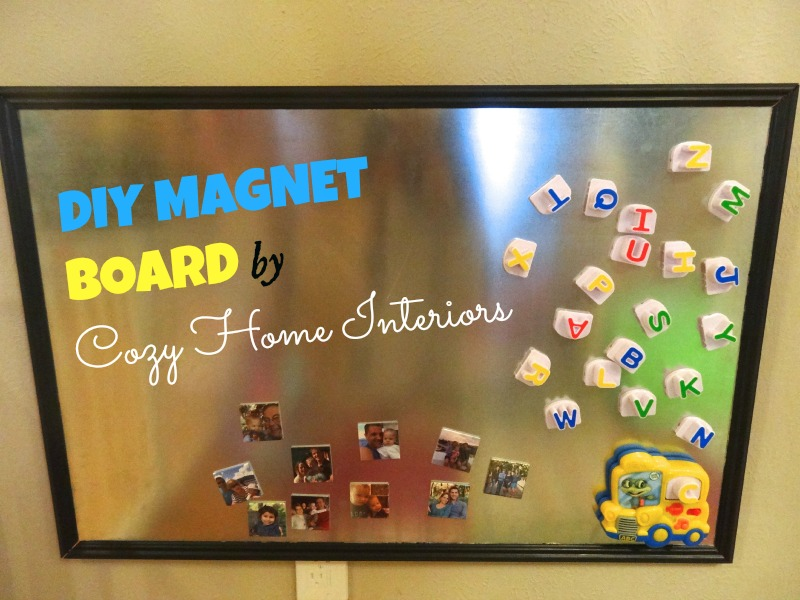 DIY Magnet Board : COZY HOME INTERIORS